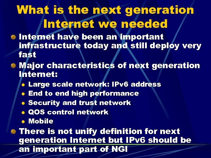 What is the next generation Internet we needed Internet have been an important infrastructure