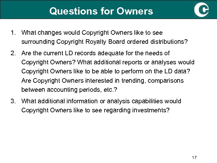 Questions for Owners 1. What changes would Copyright Owners like to see surrounding Copyright