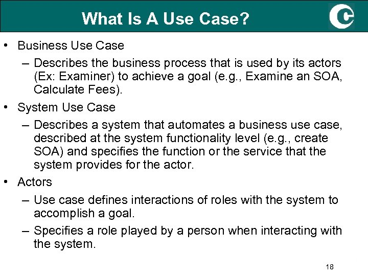What Is A Use Case? • Business Use Case – Describes the business process