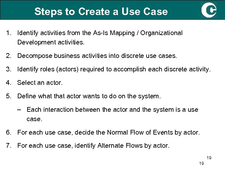 Steps to Create a Use Case 1. Identify activities from the As-Is Mapping /