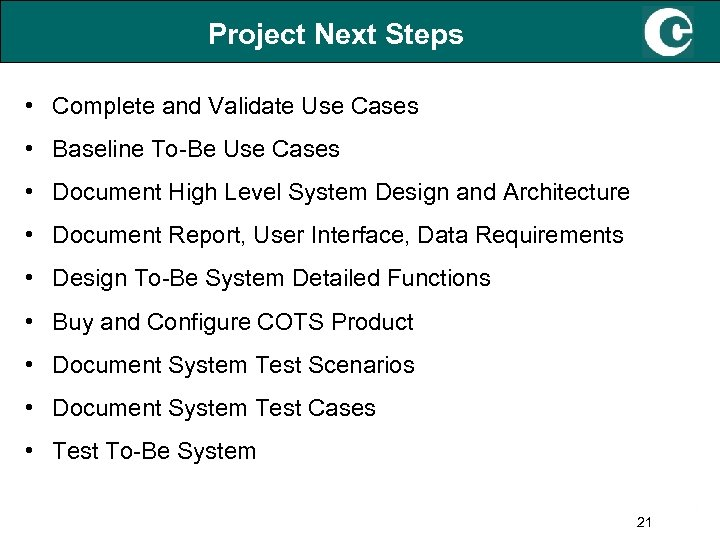 Project Next Steps • Complete and Validate Use Cases • Baseline To-Be Use Cases