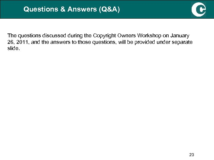 Questions & Answers (Q&A) The questions discussed during the Copyright Owners Workshop on January