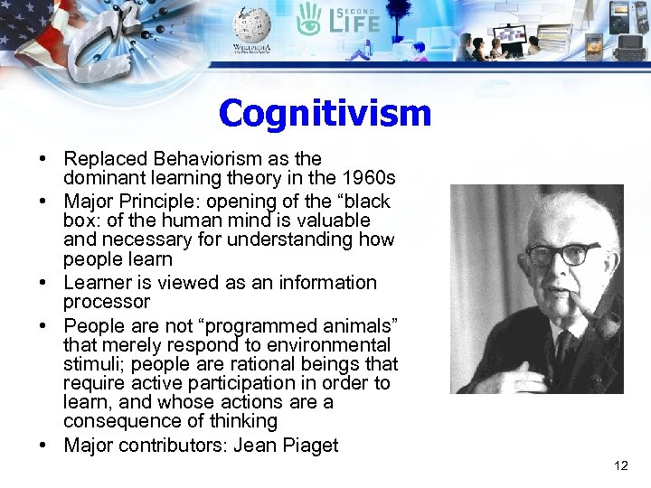 Cognitivism • Replaced Behaviorism as the dominant learning theory in the 1960 s •