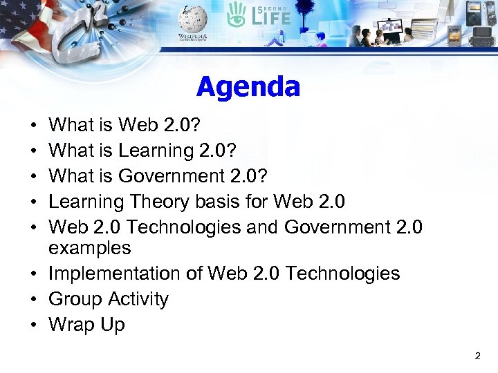 Agenda • • • What is Web 2. 0? What is Learning 2. 0?