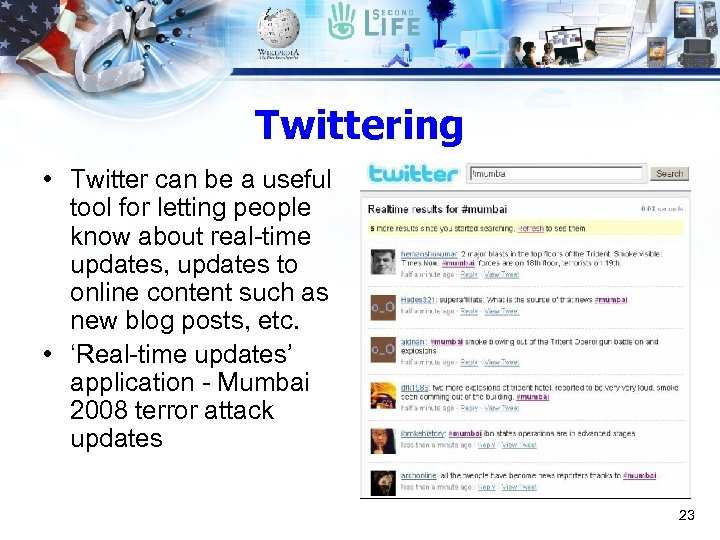 Twittering • Twitter can be a useful tool for letting people know about real-time