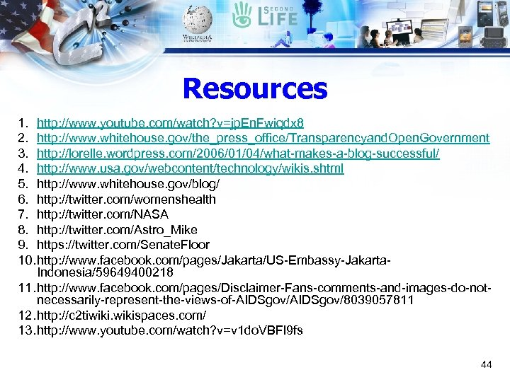 Resources 1. http: //www. youtube. com/watch? v=jp. En. Fwiqdx 8 2. http: //www. whitehouse.