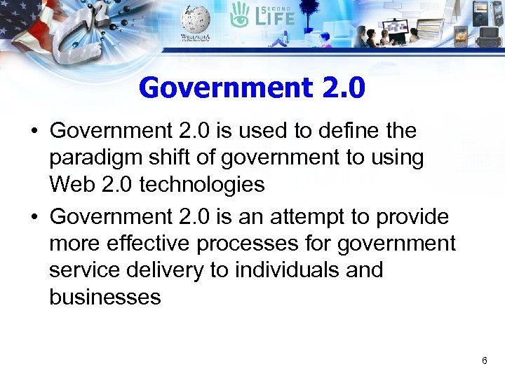 Government 2. 0 • Government 2. 0 is used to define the paradigm shift