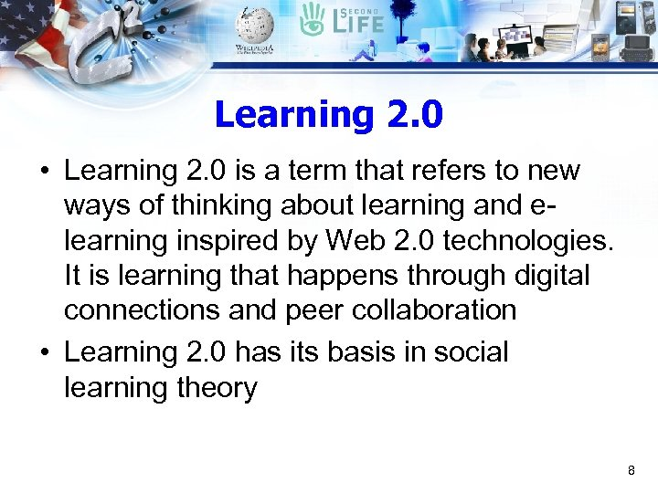 Learning 2. 0 • Learning 2. 0 is a term that refers to new