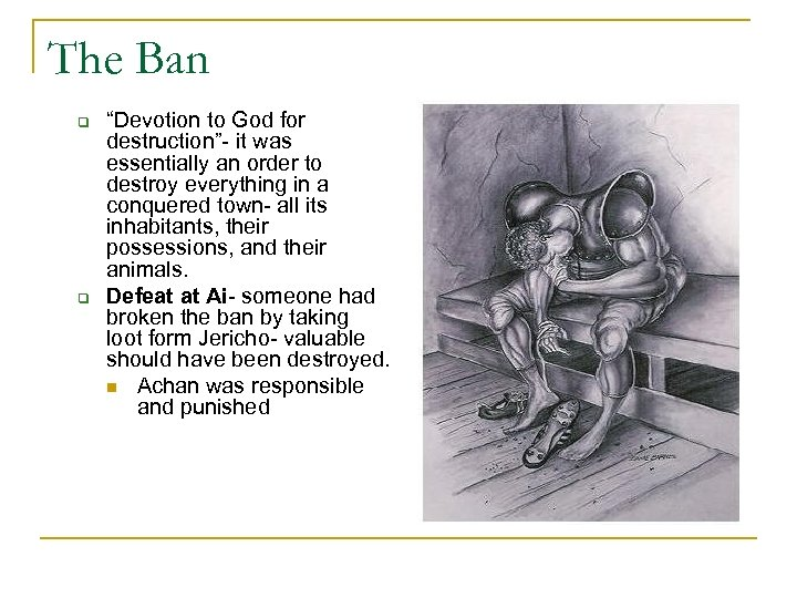 "The Ban q q ""Devotion to God for destruction""- it was essentially an order"