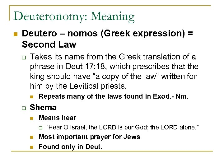 Deuteronomy: Meaning n Deutero – nomos (Greek expression) = Second Law q Takes its