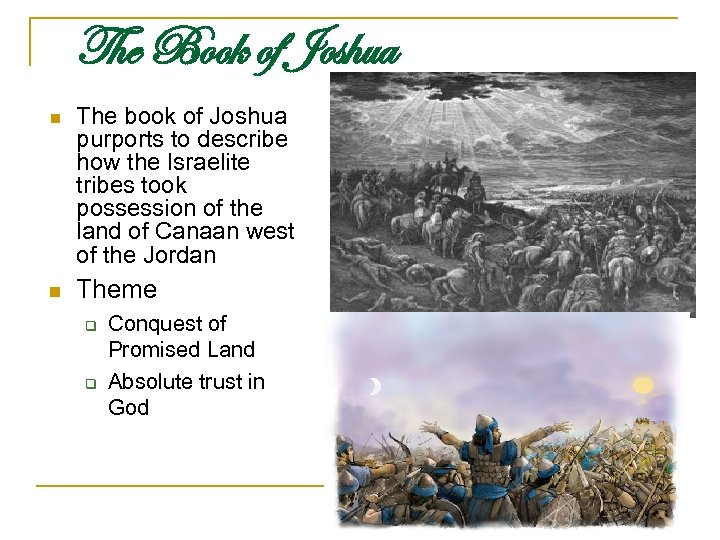 The Book of Joshua n The book of Joshua purports to describe how the