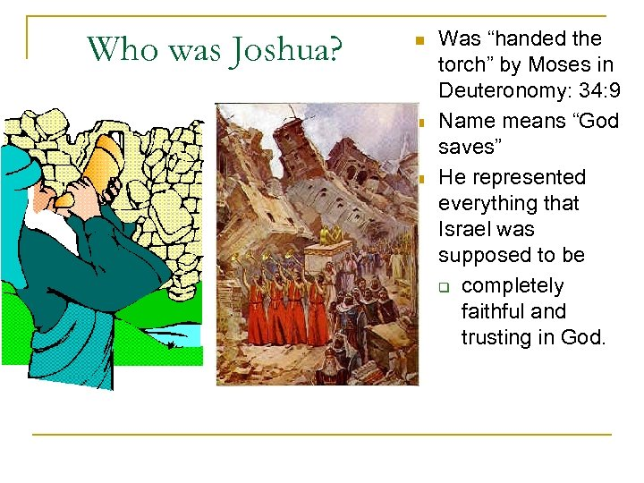 "Who was Joshua? n n n Was ""handed the torch"" by Moses in Deuteronomy:"