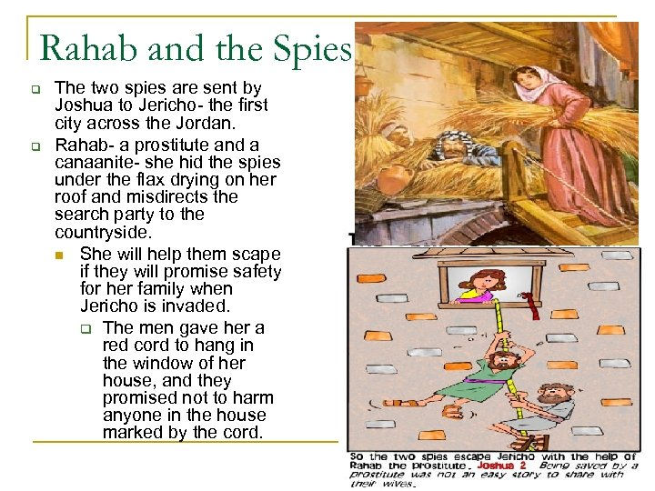 Rahab and the Spies q q The two spies are sent by Joshua to