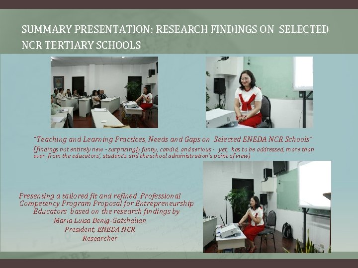 "SUMMARY PRESENTATION: RESEARCH FINDINGS ON SELECTED NCR TERTIARY SCHOOLS ""Teaching and Learning Practices, Needs"