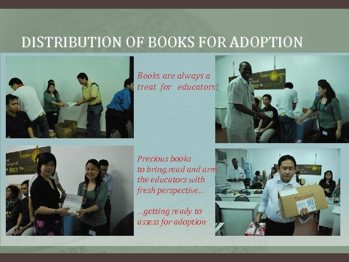 DISTRIBUTION OF BOOKS FOR ADOPTION Books are always a treat for educators! Precious books