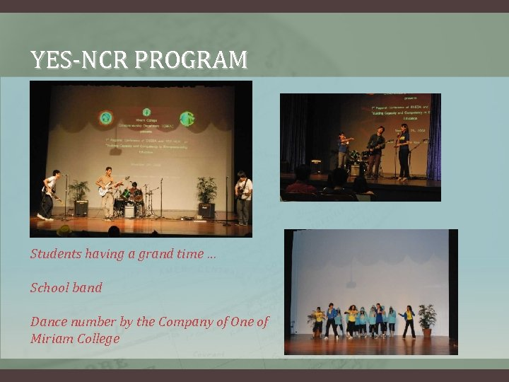 YES-NCR PROGRAM Students having a grand time … School band Dance number by the
