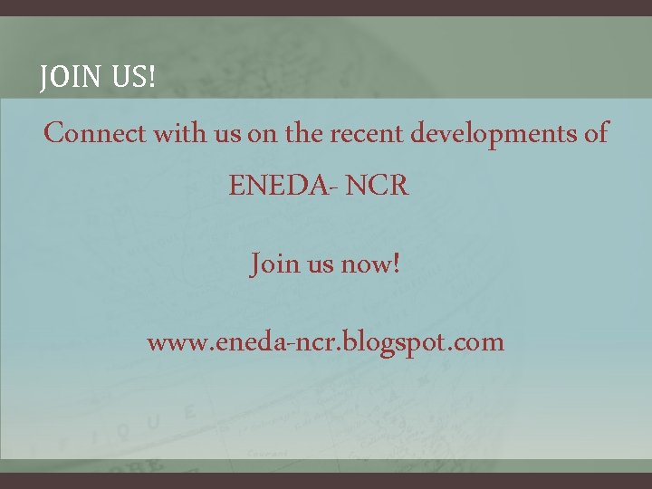 JOIN US! Connect with us on the recent developments of ENEDA- NCR Join us