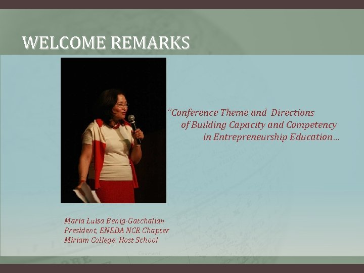"WELCOME REMARKS ""Conference Theme and Directions of Building Capacity and Competency in Entrepreneurship Education…"