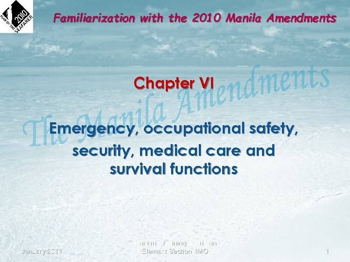Familiarization with the 2010 Manila Amendments Chapter VI Emergency, occupational safety, security, medical care