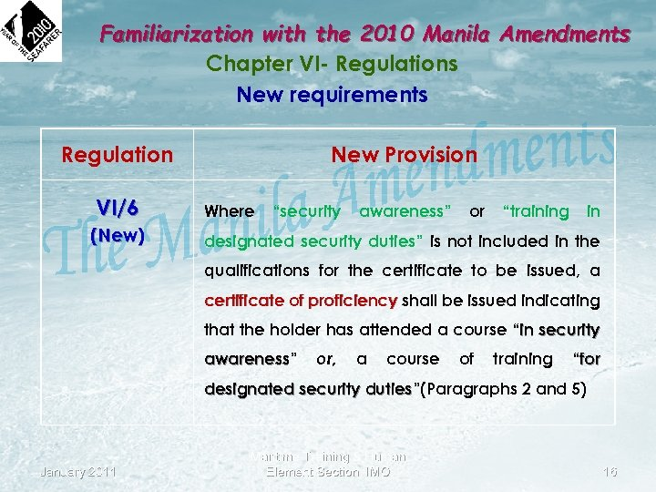 Familiarization with the 2010 Manila Amendments Chapter VI- Regulations New requirements Regulation New Provision