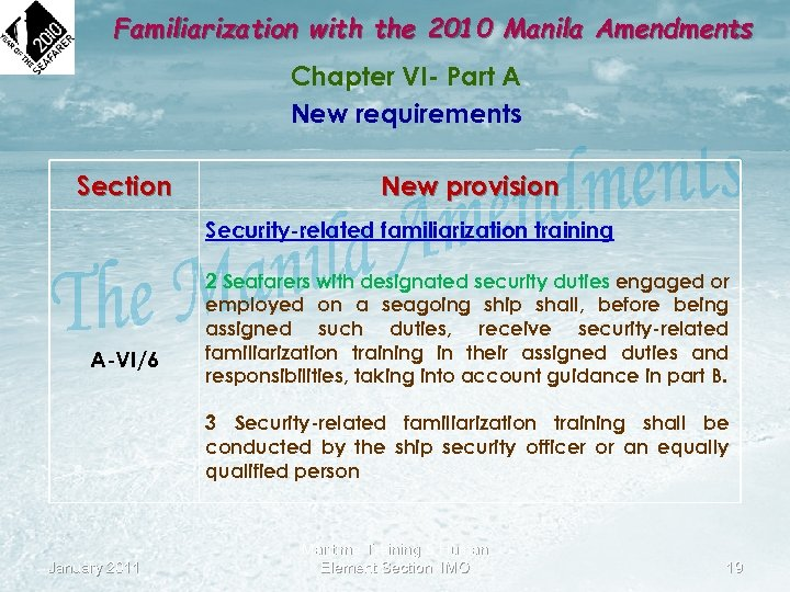 Familiarization with the 2010 Manila Amendments Chapter VI- Part A New requirements Section New