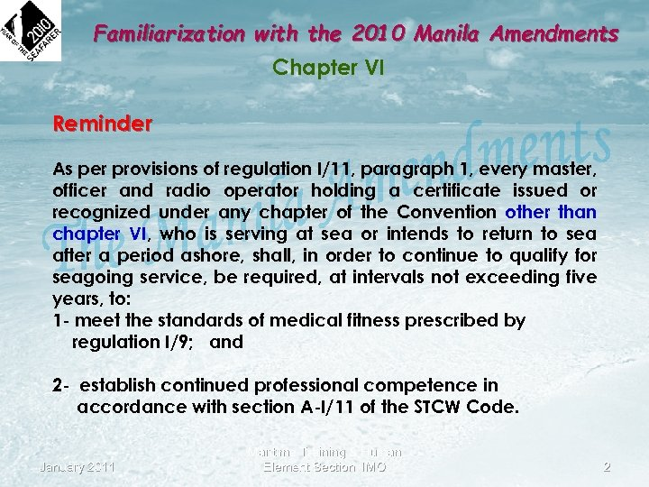Familiarization with the 2010 Manila Amendments Chapter VI Reminder As per provisions of regulation