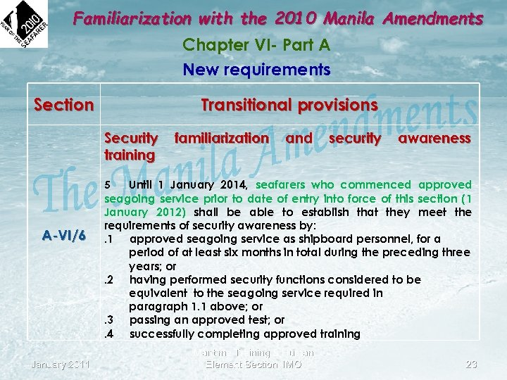 Familiarization with the 2010 Manila Amendments Chapter VI- Part A New requirements Section Transitional