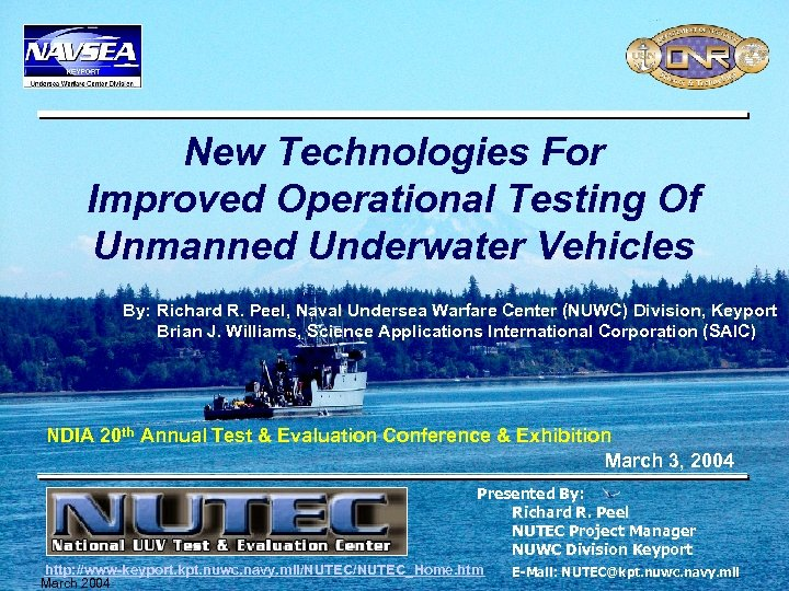 New Technologies For Improved Operational Testing Of Unmanned Underwater Vehicles By: Richard R. Peel,
