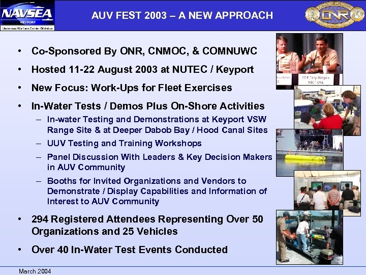 AUV FEST 2003 – A NEW APPROACH • Co-Sponsored By ONR, CNMOC, & COMNUWC