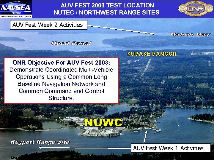 AUV FEST 2003 TEST LOCATION NUTEC / NORTHWEST RANGE SITES AUV Fest Week 2