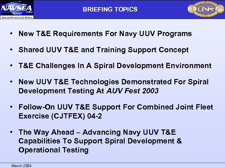BRIEFING TOPICS • New T&E Requirements For Navy UUV Programs • Shared UUV T&E