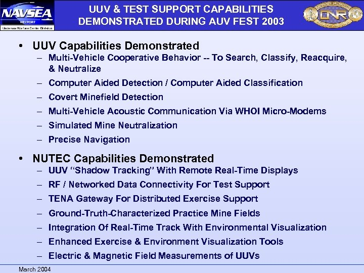 UUV & TEST SUPPORT CAPABILITIES DEMONSTRATED DURING AUV FEST 2003 • UUV Capabilities Demonstrated