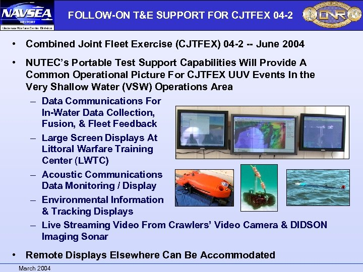 FOLLOW-ON T&E SUPPORT FOR CJTFEX 04 -2 • Combined Joint Fleet Exercise (CJTFEX) 04