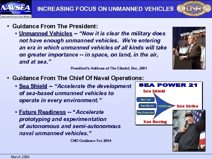 INCREASING FOCUS ON UNMANNED VEHICLES • Guidance From The President: • Unmanned Vehicles --