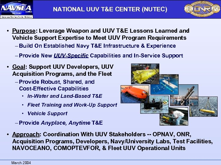 NATIONAL UUV T&E CENTER (NUTEC) • Purpose: Leverage Weapon and UUV T&E Lessons Learned