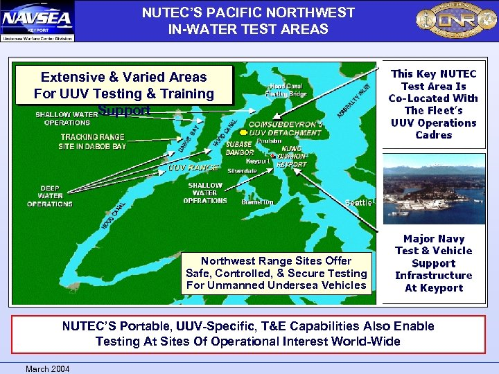NUTEC'S PACIFIC NORTHWEST IN-WATER TEST AREAS Extensive & Varied Areas For UUV Testing &