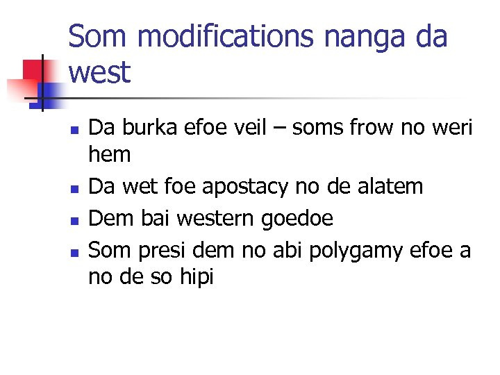 Som modifications nanga da west n n Da burka efoe veil – soms frow