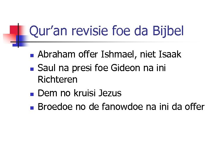Qur'an revisie foe da Bijbel n n Abraham offer Ishmael, niet Isaak Saul na
