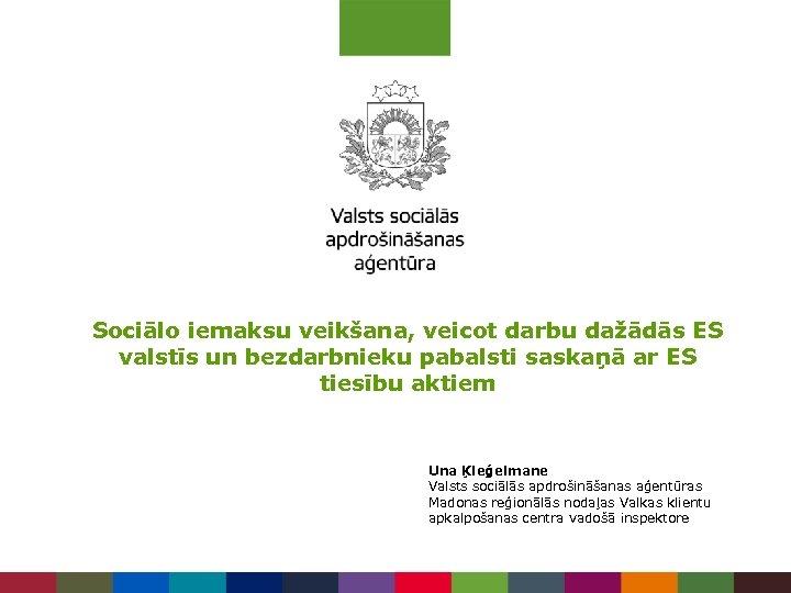Sociālo iemaksu veikšana, veicot darbu dažādās ES valstīs un bezdarbnieku pabalsti saskaņā ar ES