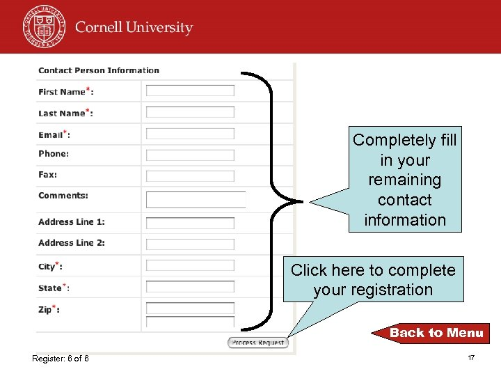 Completely fill in your remaining contact information Click here to complete your registration Back