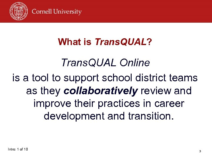 What is Trans. QUAL? Trans. QUAL Online is a tool to support school district