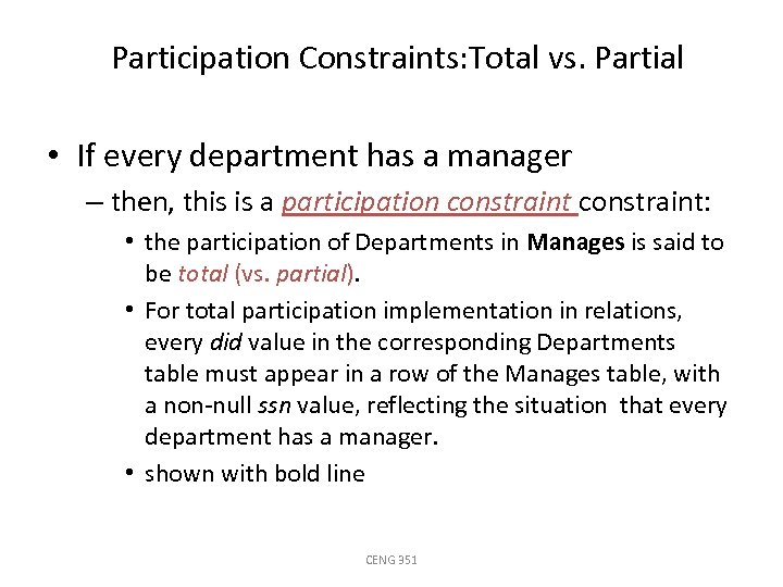 Participation Constraints: Total vs. Partial • If every department has a manager – then,