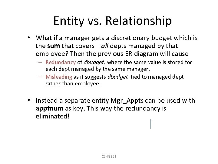 Entity vs. Relationship • What if a manager gets a discretionary budget which is