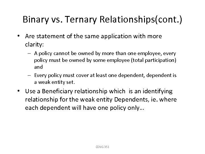 Binary vs. Ternary Relationships(cont. ) • Are statement of the same application with more