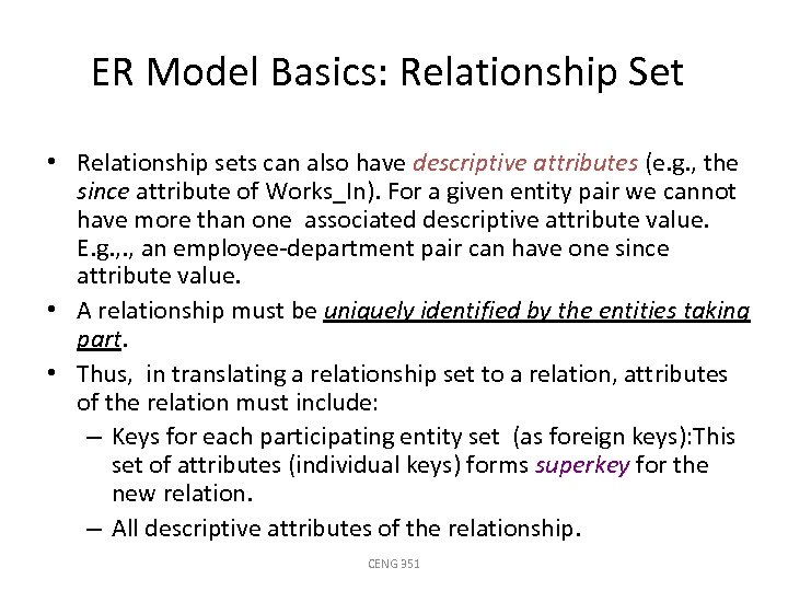 ER Model Basics: Relationship Set • Relationship sets can also have descriptive attributes (e.