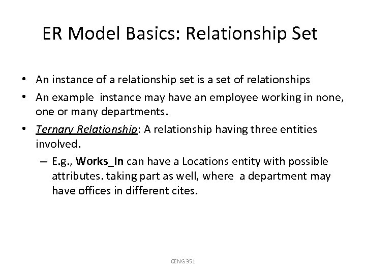 ER Model Basics: Relationship Set • An instance of a relationship set is a