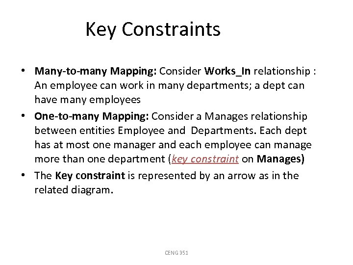 Key Constraints • Many-to-many Mapping: Consider Works_In relationship : An employee can work in