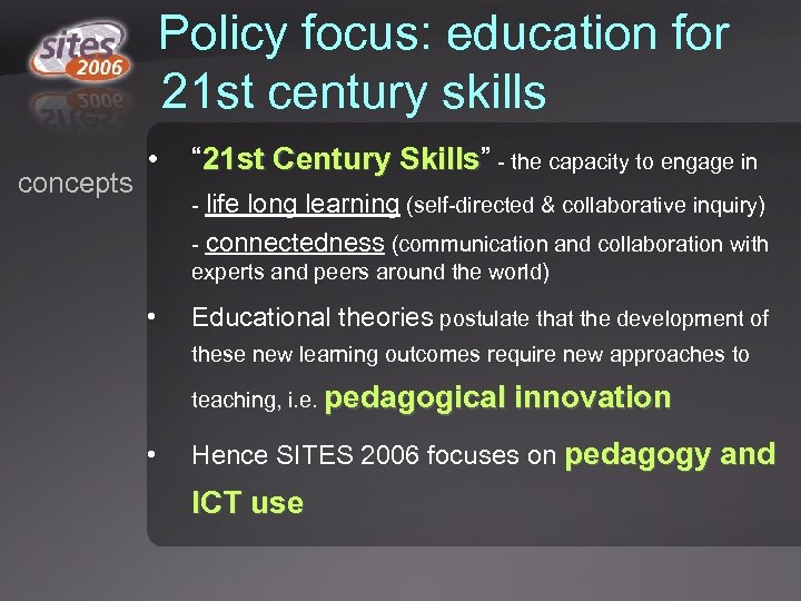 "Policy focus: education for 21 st century skills concepts • "" 21 st Century"