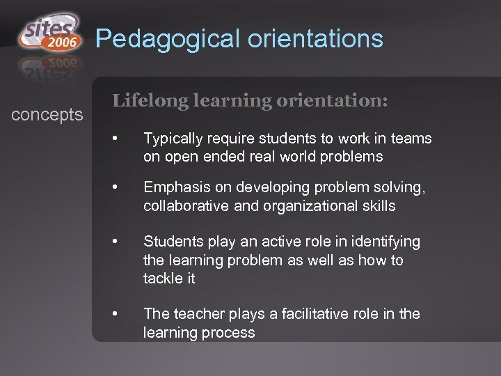 Pedagogical orientations concepts Lifelong learning orientation: • Typically require students to work in teams