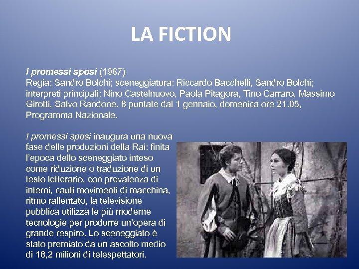 LA FICTION I promessi sposi (1967) Regia: Sandro Bolchi; sceneggiatura: Riccardo Bacchelli, Sandro Bolchi;